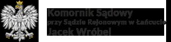 Komornik Sądowy przy Sądzie Rejonowym w Łańcucie Jacek Wróbel